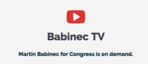 Babinec TV | Martin Babinec for Congress is on DEMAND!